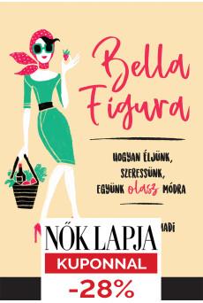 Bella Figura - Hogyan éljünk, szeressünk, együnk olasz módra (e-könyv)