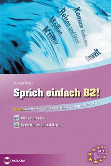 Sprich einfach B2! –Német szóbeli érettségire és nyelvvizsgára (Goethe, telc, ECL)