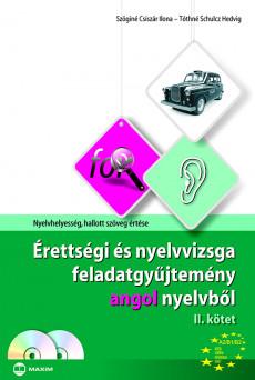 Érettségi és nyelvvizsga feladatgyűjtemény angol nyelvből II. kötet