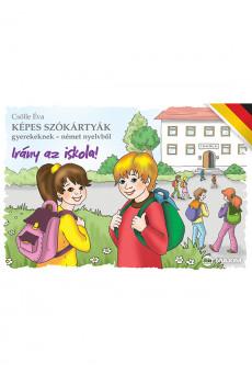 Képes szókártyák gyerekeknek – német nyelvből (Irány az iskola!)