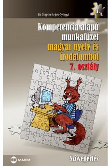 Kompetencia alapú munkafüzet magyar nyelv és irodalomból – 7. osztály