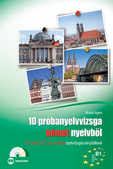10 próbanyelvvizsga német nyelvből B1 szintű (TELC, ECL és Origó) nyelvvizsgára készülőknek CD-melléklettel