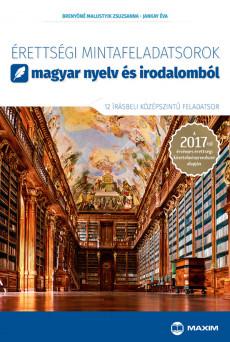 Érettségi mintafeladatsorok magyar nyelv és irodalomból (12 írásbeli középszintű feladatsor) – 2017-től érvényes