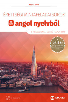Érettségi mintafeladatsorok angol nyelvből (8 írásbeli emelt szintű feladatsor) – 2017-től érvényes CD-melléklettel