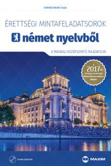 Érettségi mintafeladatsorok német nyelvből (8 írásbeli középszintű feladatsor) – 2017-től érvényes CD-melléklettel