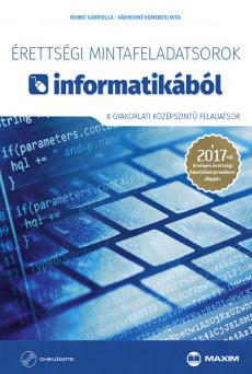 Érettségi mintafeladatsorok informatikából (8 gyakorlati középszintű feladatsor) – 2017-től érvényes CD-melléklettel