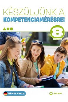 Készüljünk a kompetenciamérésre! Német nyelv 8. évfolyam