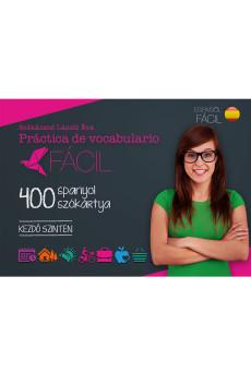 Fácil Práctica de vocabulario - 400 spanyol szókártya - Kezdő szinten