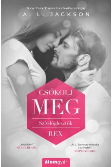 Csókolj meg - Szívdöglesztők - REX (e-könyv)