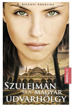 Szulejmán és a magyar udvarhölgy (e-könyv)