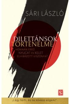 Dilettánsok történelme - Honnan ered Nyugat és Kelet elhibázott viszonya? (e-könyv)
