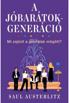 A Jóbarátok-generáció - Mi zajlott a színfalak mögött?