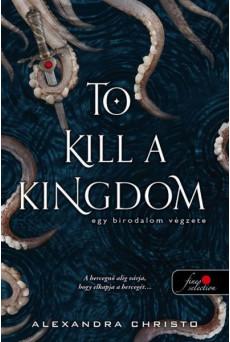 To Kill a Kingdom - Egy birodalom végzete