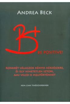 B+ Be Positive!