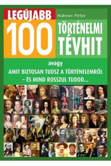 Legújabb 100 történelmi tévhit (e-könyv)