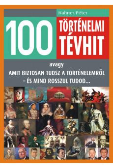 100 történelmi tévhit (e-könyv)