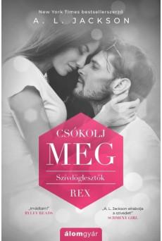 Csókolj meg - Szívdöglesztők - REX