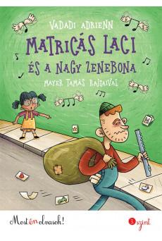 Matricás Laci és a nagy zenebona /Most én olvasok! 3. szint
