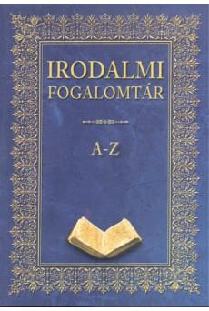 Irodalmi fogalomtár A-Z (könyvkuckó)