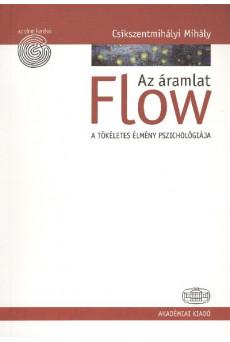 Flow - Az áramlat /A tökéletes élmény pszichológiája