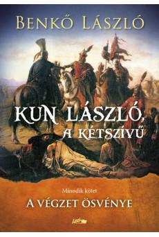 Kun László, a kétszívű II. - A végzet ösvénye