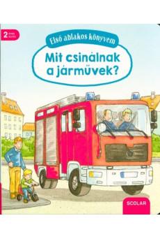 Mit csinálnak a járművek? /Első ablakos könyvem