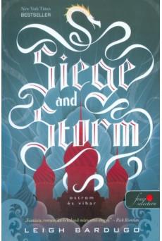 Siege and Storm - Ostrom és vihar /Grisha trilógia 2.