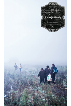 A Varjúkirály - Nyugati történetek (3. kiadás)