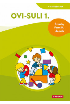 Ovi-suli 1. – Színek, formák, idomok - 4-6 éveseknek - Ovi-suli