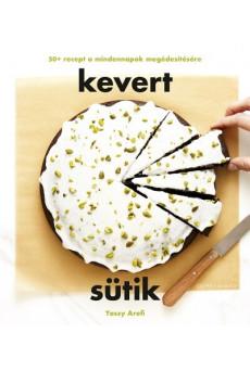 Kevert sütik - 50+ recept a mindennapok megédesítésére