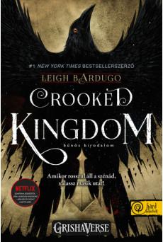 Crooked Kingdom - Bűnös birodalom /Hat varjú 2.
