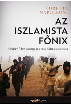 Az iszlamista főnix - Az Iszlám Állam születése és a Közel-Kelet újrafelosztása (e-könyv)