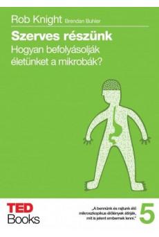 Szerves részünk - Hogyan befolyásolják életünket a mikrobák? (e-könyv)