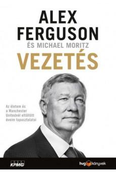 Vezetés - Az életem és a Manchester Unitednál eltöltött éveim tapasztalatai (e-könyv)