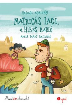 Matricás Laci, a híres rabló - Most én olvasok! 1. szint (új kiadás)