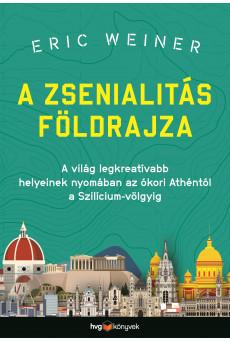 A zsenialitás földrajza - A világ legkreatívabb helyeinek nyomában az ókori Athéntól a Szilícium-völgyig (e-könyv)