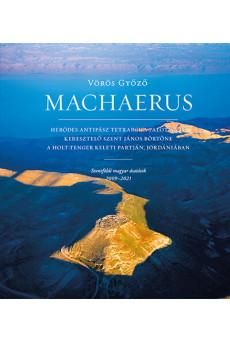 Machaerus - Szentföldi magyar ásatások 2009-2021