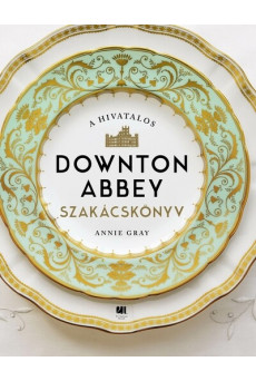 A hivatalos Downton Abbey szakácskönyv