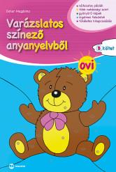 Varázslatos színező anyanyelvből OVI – B kötet