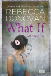 What If – Mi lenne, ha…