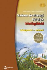 Színes érettségi tételek biológiából (középszint – szóbeli) – A 2017-től érvényes érettségi követelményrendszer alapján