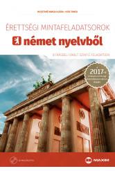 Érettségi mintafeladatsorok német nyelvből (8 írásbeli emelt szintű feladatsor) CD-melléklettel – 2017-től érvényes