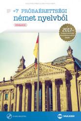 + 7 próbaérettségi német nyelvből (középszint) CD-melléklettel – A 2017-től érvényes érettségi alapján