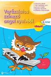 """Varázslatos színező angol nyelvből Előkészítő """"A"""" kötet"""