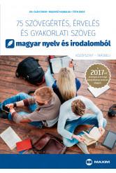 75 szövegértés, érvelés és gyakorlati szöveg (középszint – írásbeli) – A 2017-től érvényes érettségi követelményrendszer alapján