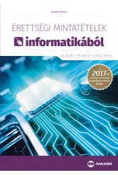 Érettségi mintatételek informatikából (60 közép- és emelt szintű tétel)
