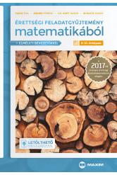 Érettségi feladatgyűjtemény matematikából, 9-10. évfolyam – A 2017-től érvényes érettségi alapján