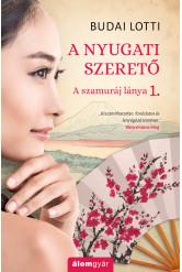 A nyugati szerető - Szamuráj lánya 1 (e-könyv)