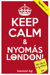Keep Calm & Nyomás London