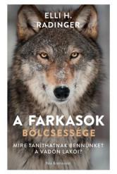 A farkasok bölcsessége - Mire taníthatnak bennünket a vadon lakói? (e-könyv)